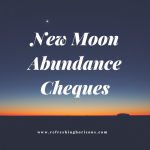 New moon abundance cheques